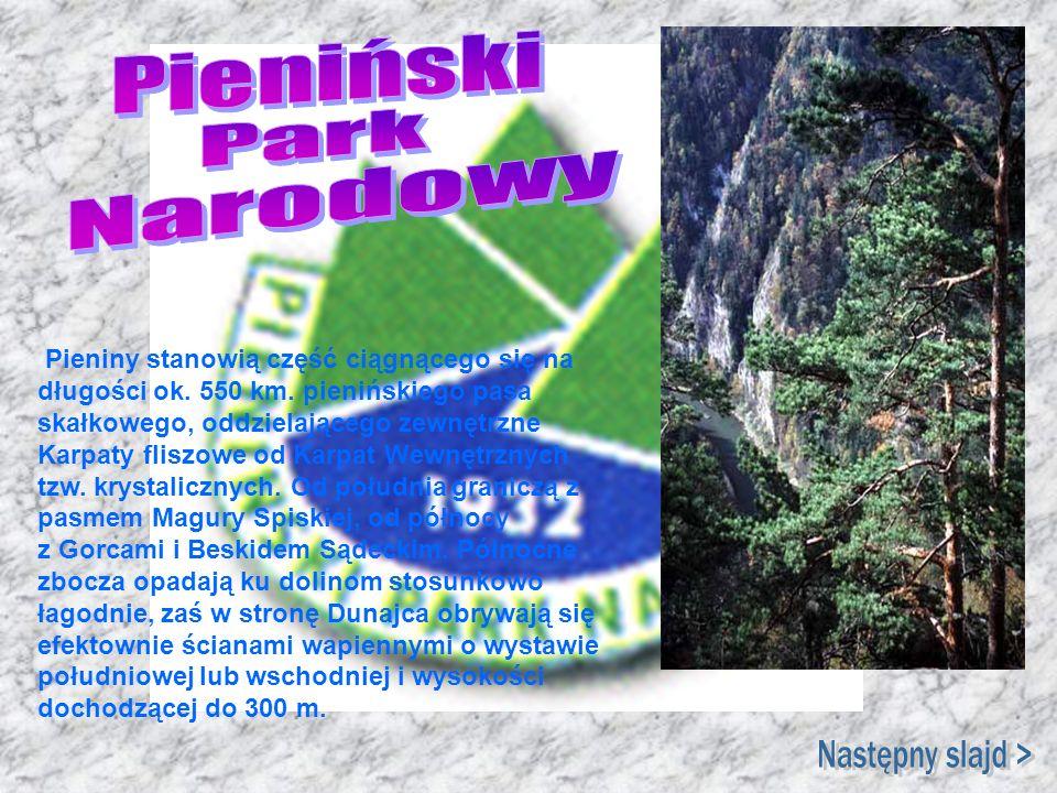 Pieniński Park Narodowy Następny slajd >