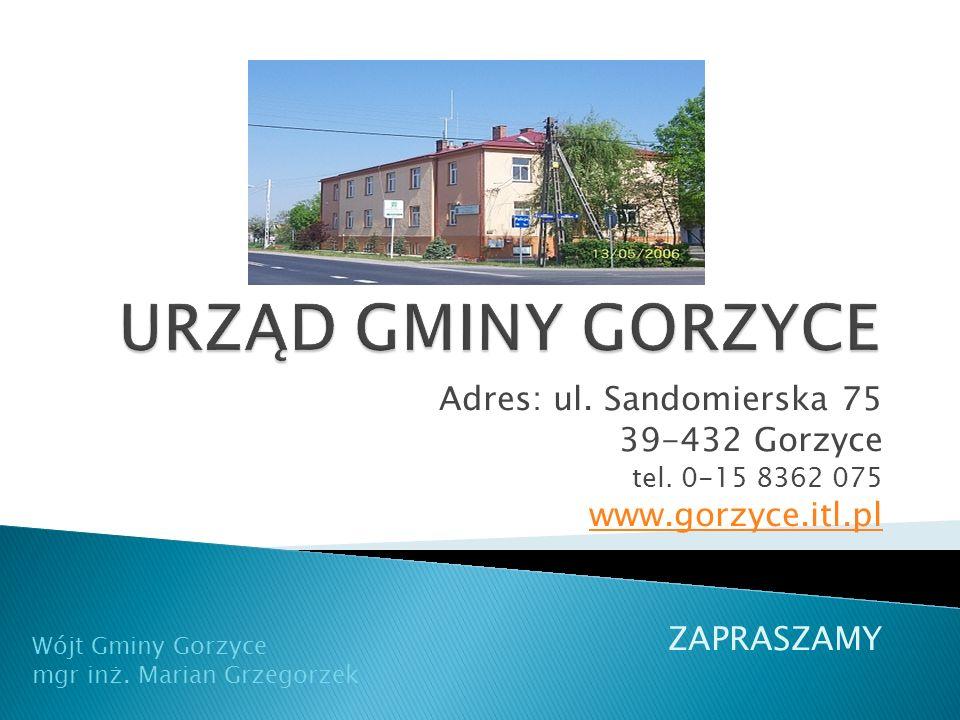 URZĄD GMINY GORZYCE Adres: ul. Sandomierska 75 39-432 Gorzyce