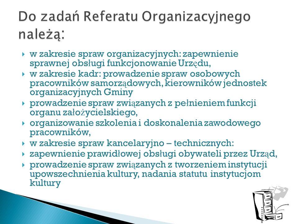 Do zadań Referatu Organizacyjnego należą: