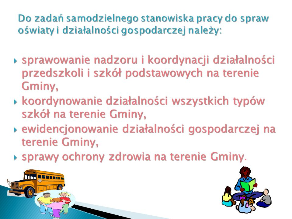 koordynowanie działalności wszystkich typów szkół na terenie Gminy,