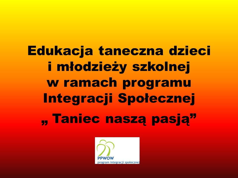 Edukacja taneczna dzieci i młodzieży szkolnej w ramach programu Integracji Społecznej