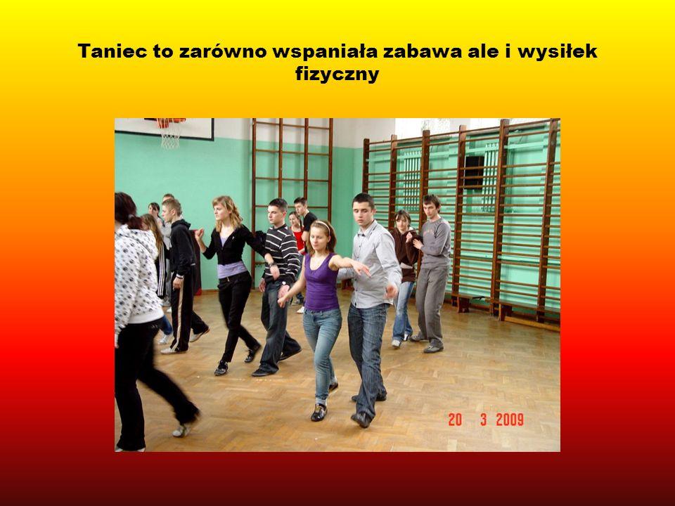 Taniec to zarówno wspaniała zabawa ale i wysiłek fizyczny