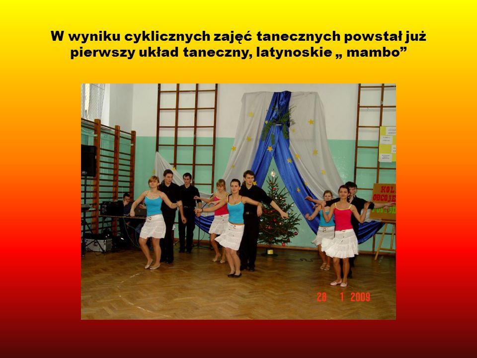"""W wyniku cyklicznych zajęć tanecznych powstał już pierwszy układ taneczny, latynoskie """" mambo"""