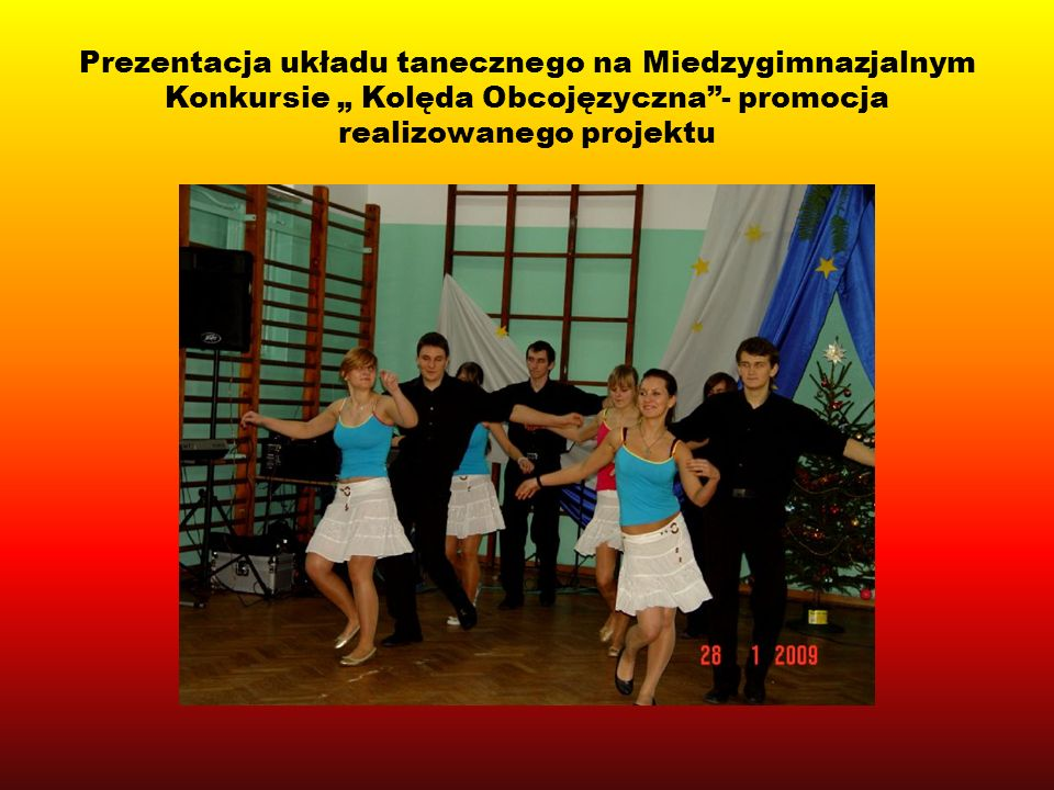"""Prezentacja układu tanecznego na Miedzygimnazjalnym Konkursie """" Kolęda Obcojęzyczna - promocja realizowanego projektu"""