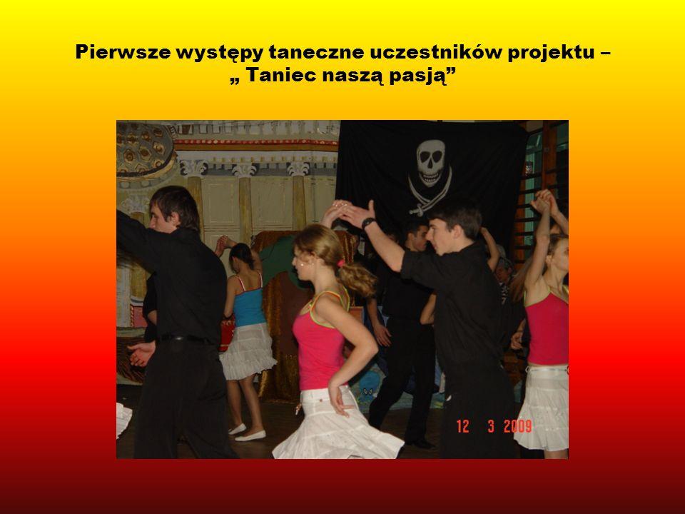 """Pierwsze występy taneczne uczestników projektu – """" Taniec naszą pasją"""