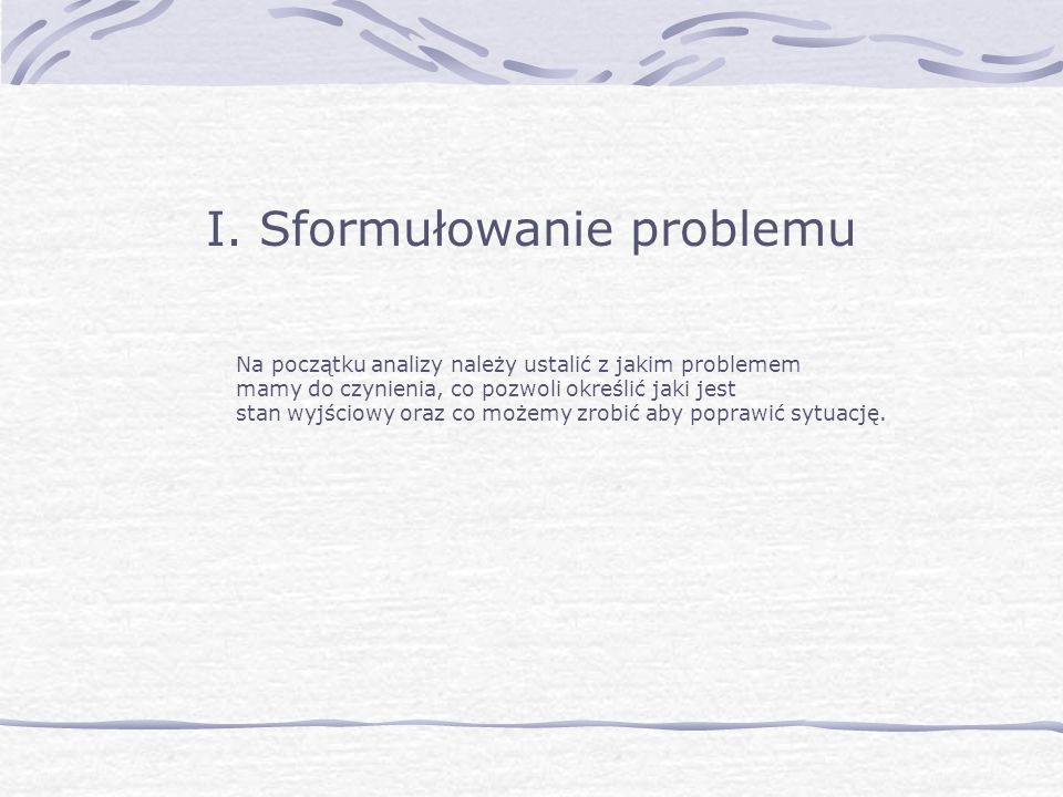 I. Sformułowanie problemu