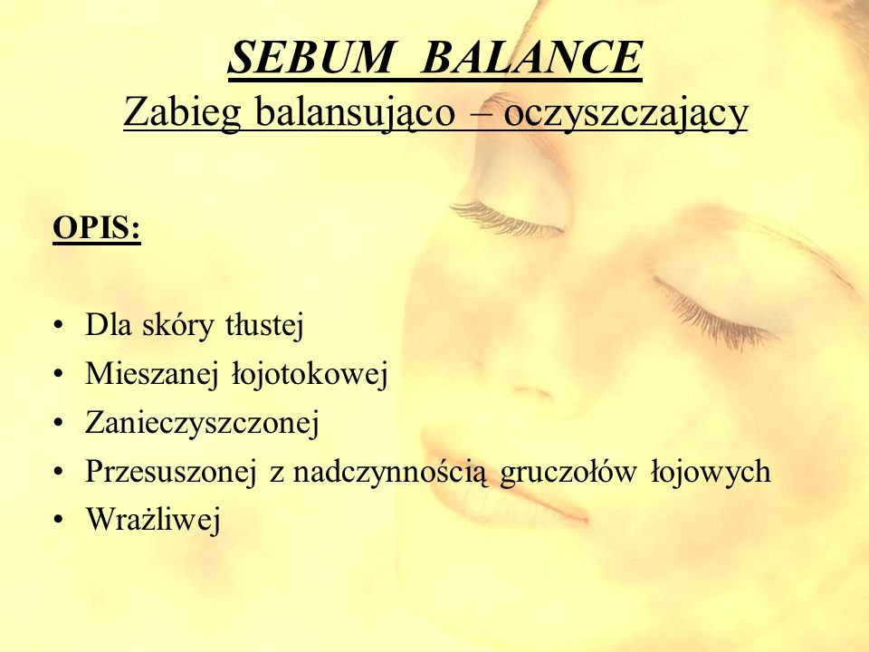 SEBUM BALANCE Zabieg balansująco – oczyszczający