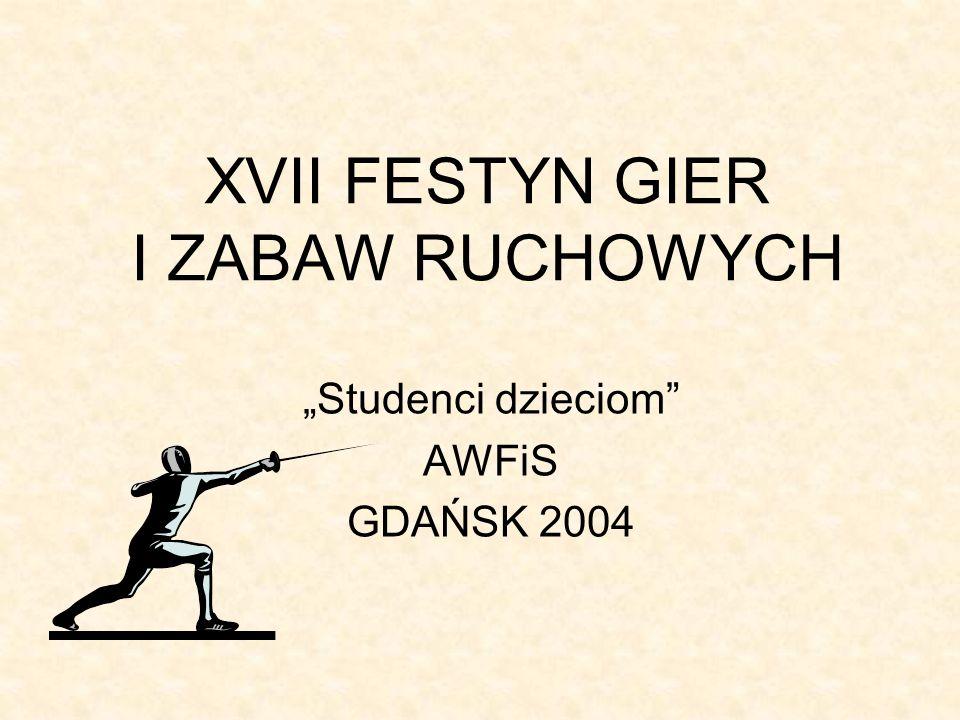 XVII FESTYN GIER I ZABAW RUCHOWYCH