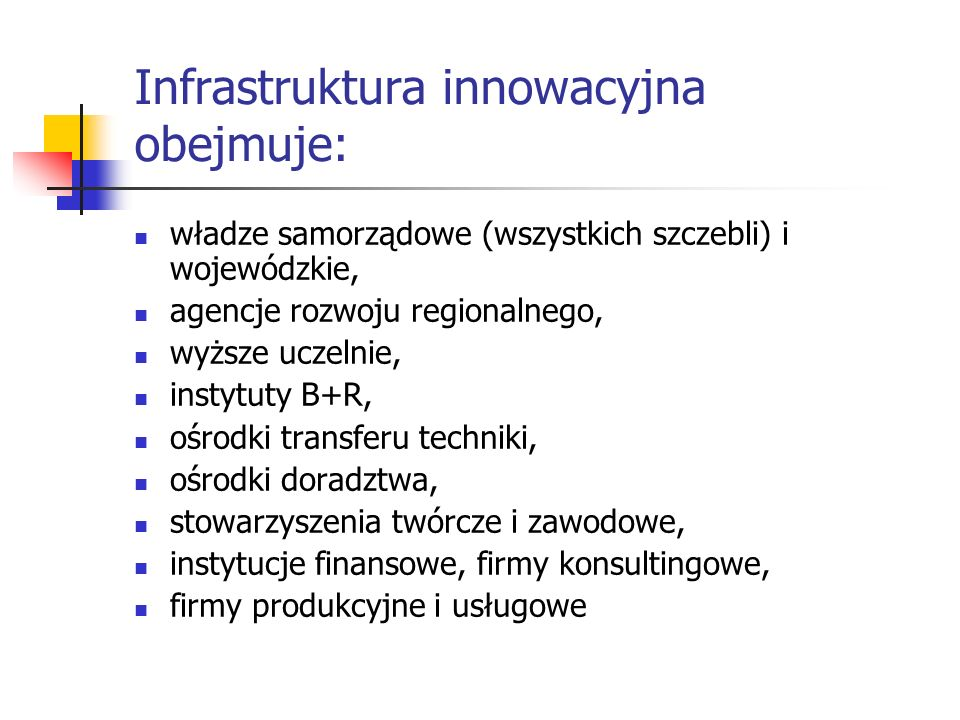Infrastruktura innowacyjna obejmuje: