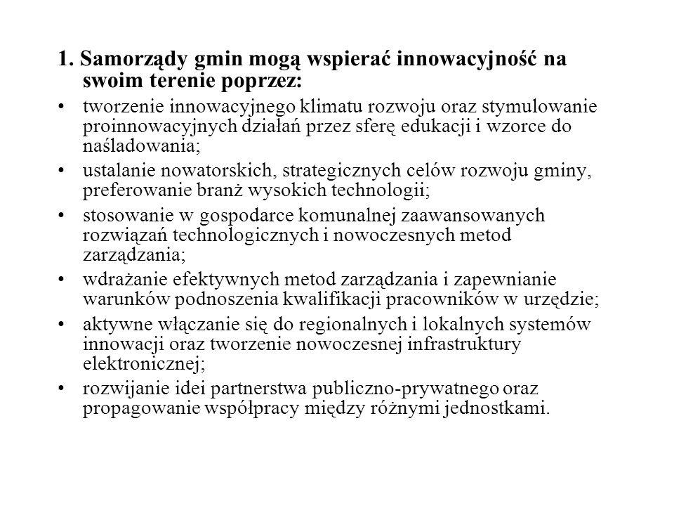 1. Samorządy gmin mogą wspierać innowacyjność na swoim terenie poprzez: