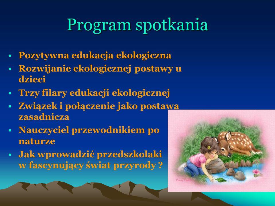 Program spotkania Pozytywna edukacja ekologiczna