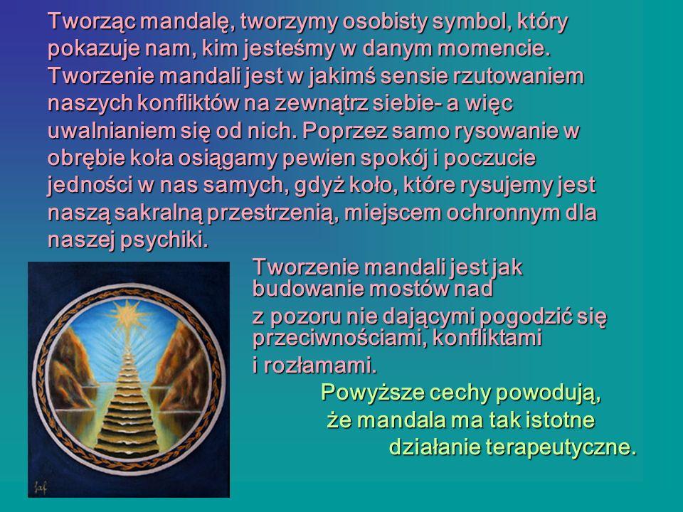 Tworząc mandalę, tworzymy osobisty symbol, który