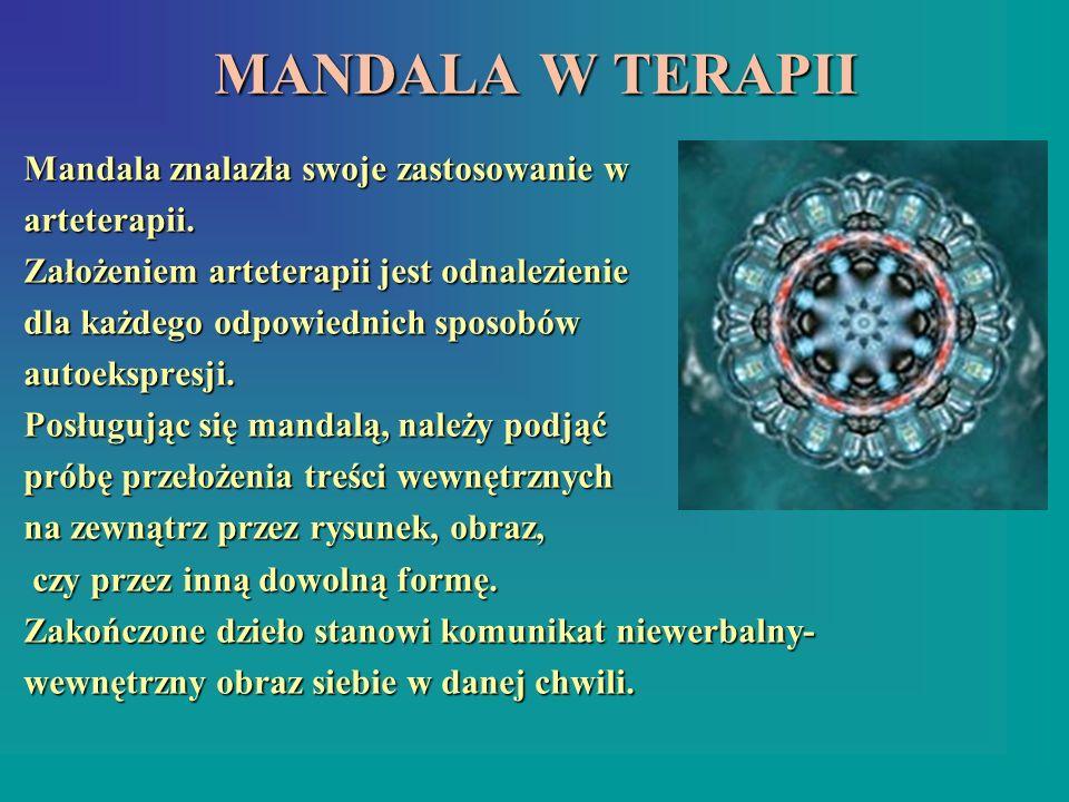MANDALA W TERAPII Mandala znalazła swoje zastosowanie w arteterapii.