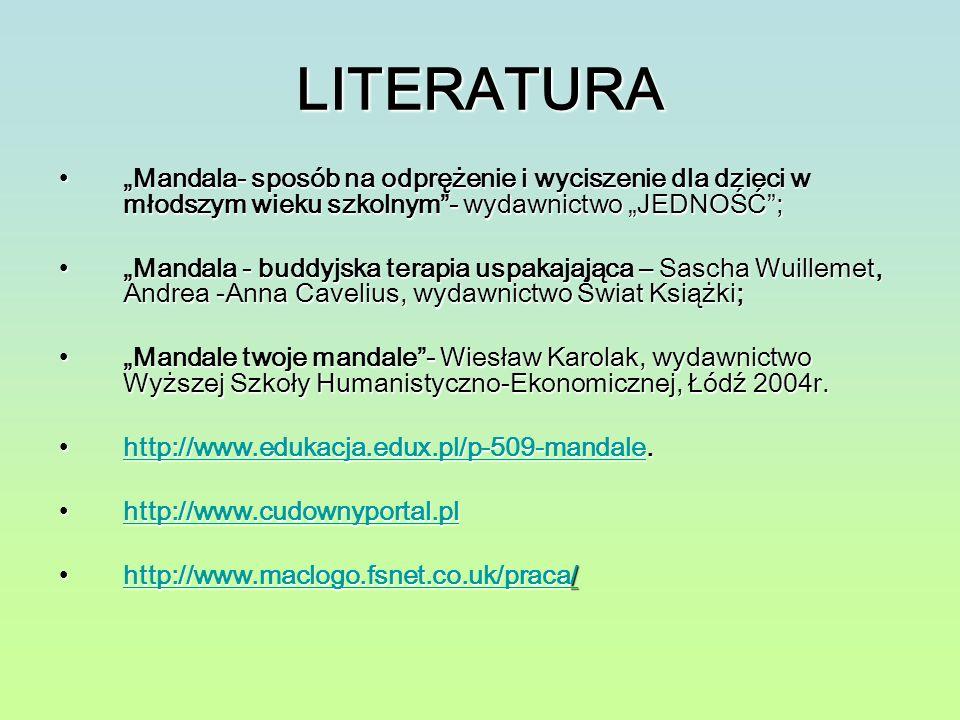 """LITERATURA """"Mandala- sposób na odprężenie i wyciszenie dla dzieci w młodszym wieku szkolnym - wydawnictwo """"JEDNOŚĆ ;"""