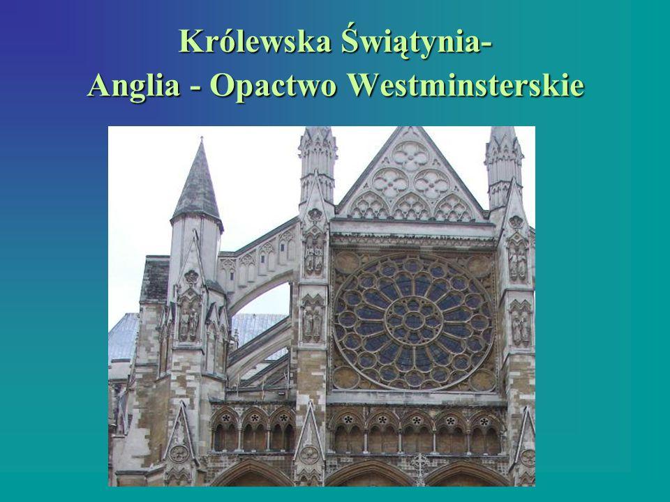 Królewska Świątynia- Anglia - Opactwo Westminsterskie