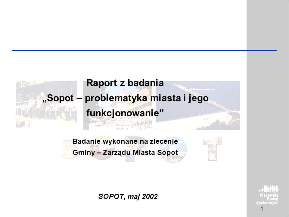 """Raport z badania """"Sopot – problematyka miasta i jego funkcjonowanie Badanie wykonane na zlecenie Gminy – Zarządu Miasta Sopot"""