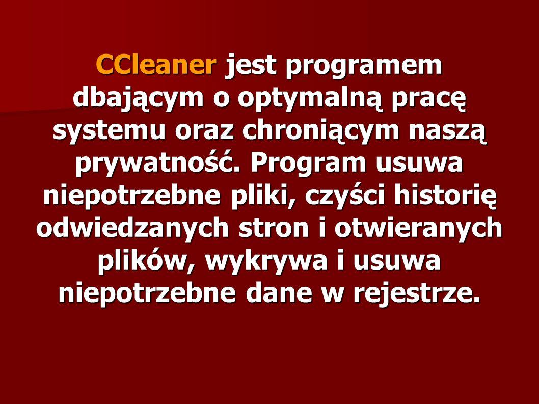 CCleaner jest programem dbającym o optymalną pracę systemu oraz chroniącym naszą prywatność.
