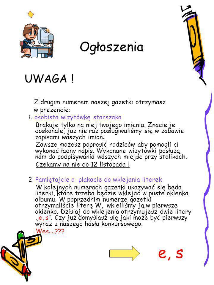 Ogłoszenia e, s UWAGA ! w prezencie: 1. osobistą wizytówkę starszaka