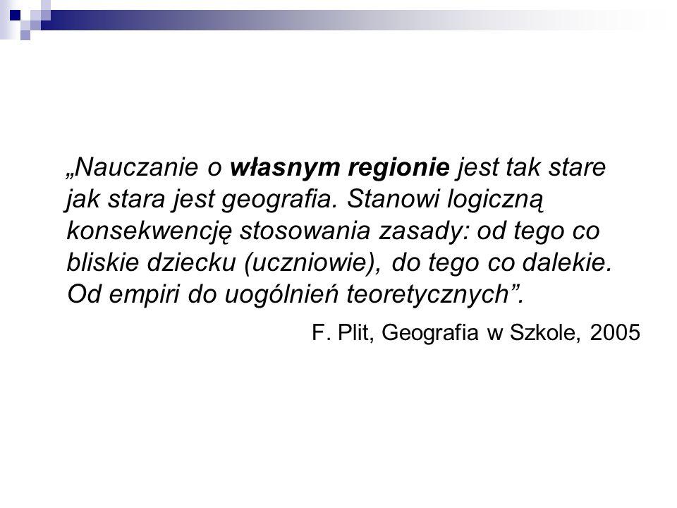 """""""Nauczanie o własnym regionie jest tak stare jak stara jest geografia"""