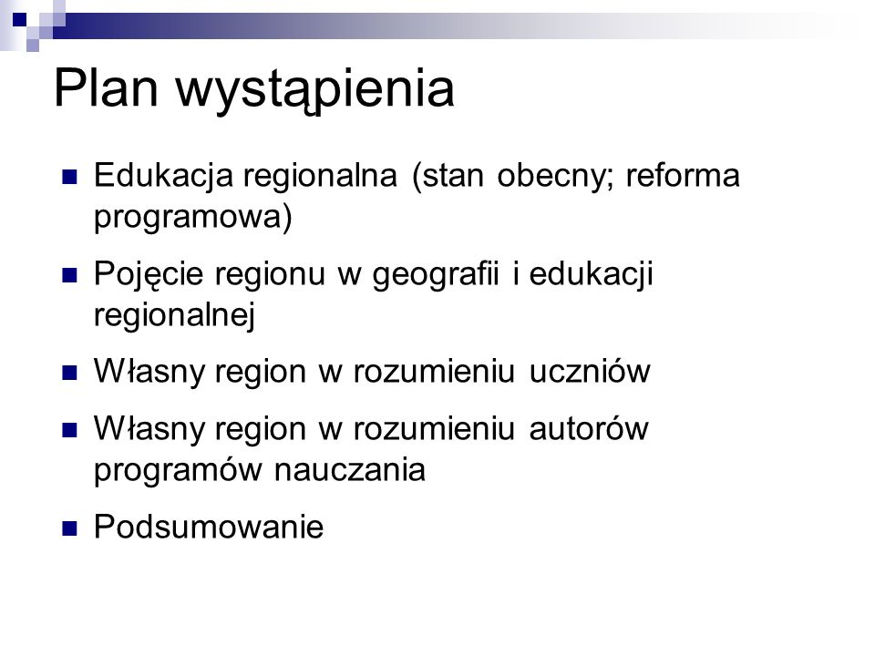 Plan wystąpienia Edukacja regionalna (stan obecny; reforma programowa)