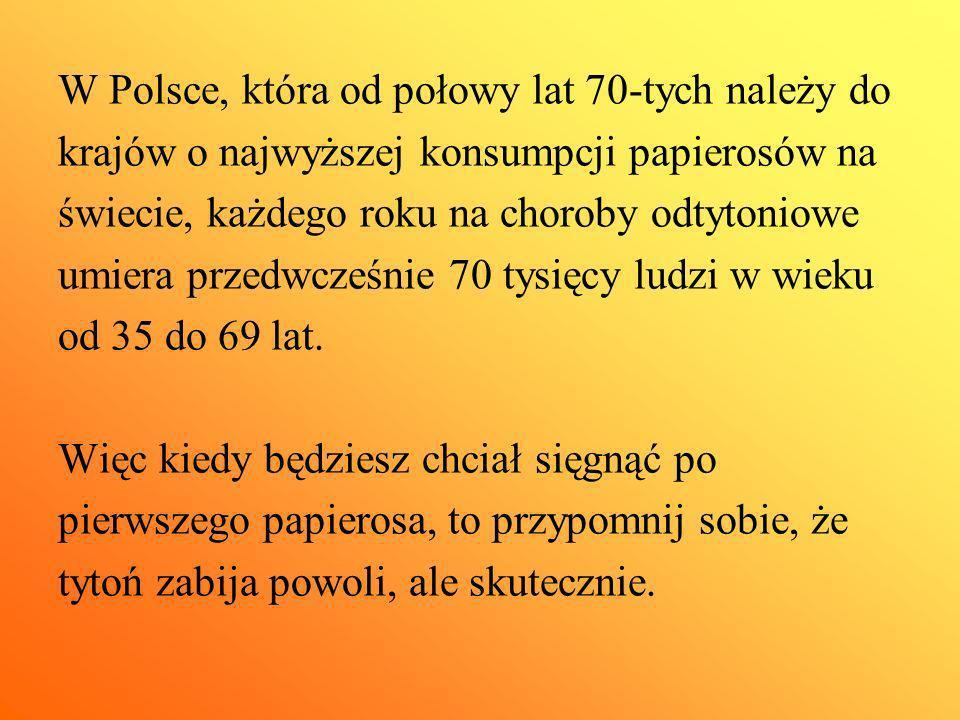 W Polsce, która od połowy lat 70-tych należy do