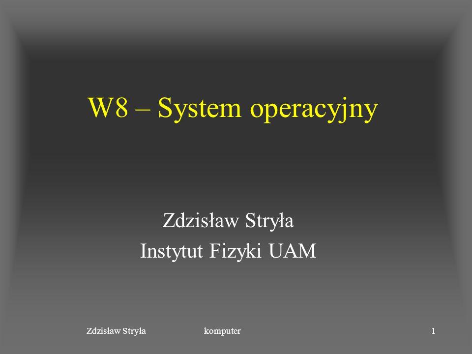 Zdzisław Stryła Instytut Fizyki UAM