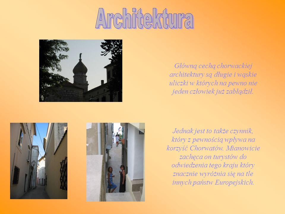 Architektura Główną cechą chorwackiej architektury są długie i wąskie uliczki w których na pewno nie jeden człowiek już zabłądził.