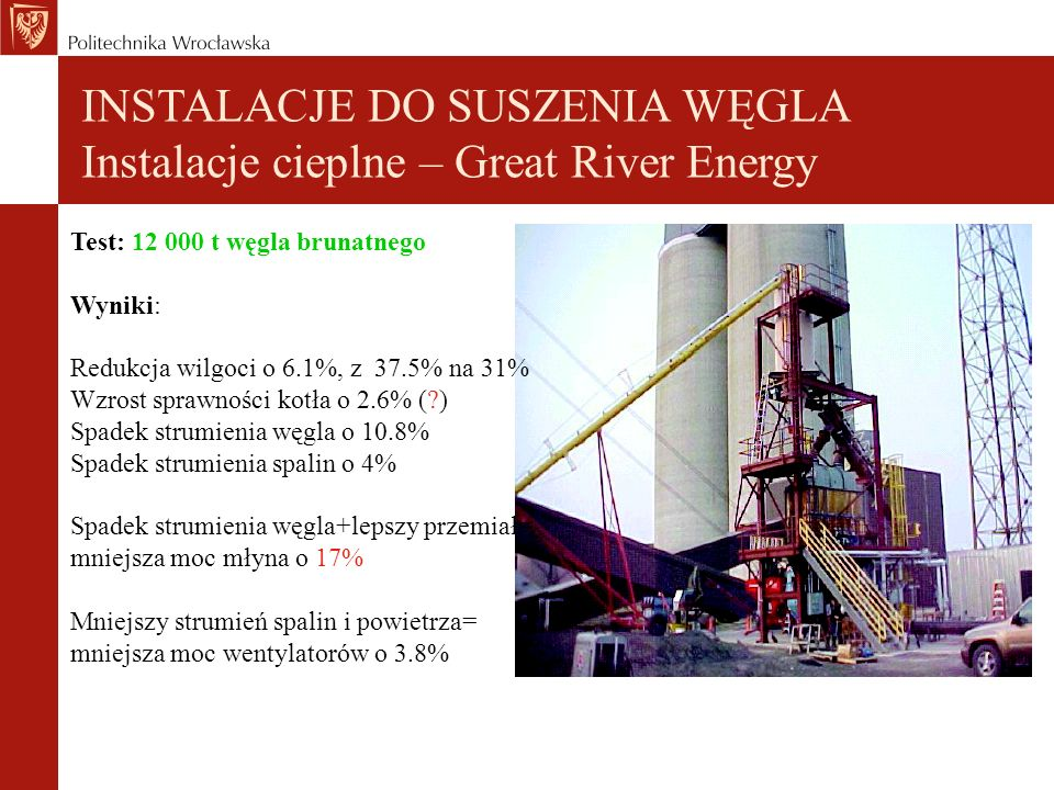 INSTALACJE DO SUSZENIA WĘGLA Instalacje cieplne – Great River Energy