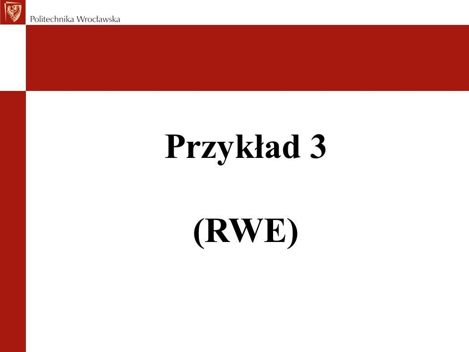 Przykład 3 (RWE)