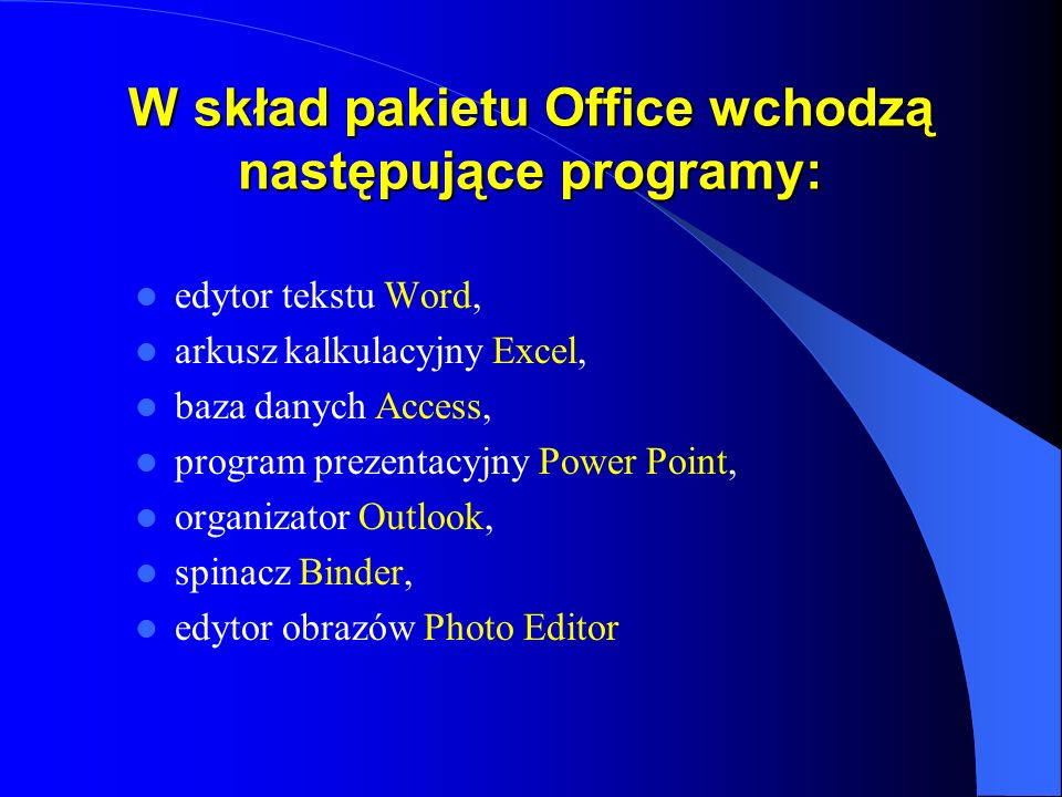 W skład pakietu Office wchodzą następujące programy: