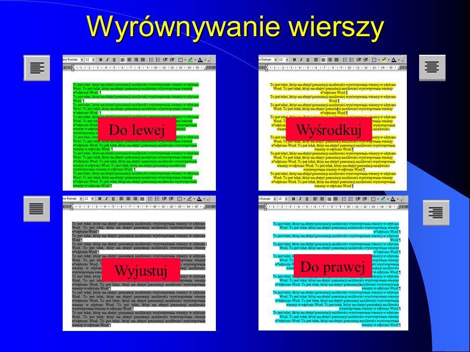Wyrównywanie wierszy Do lewej Wyśrodkuj Do prawej Wyjustuj
