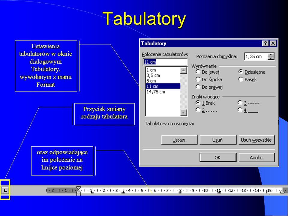 Tabulatory Ustawienia tabulatorów w oknie dialogowym Tabulatory, wywołanym z manu Format. Przycisk zmiany rodzaju tabulatora.