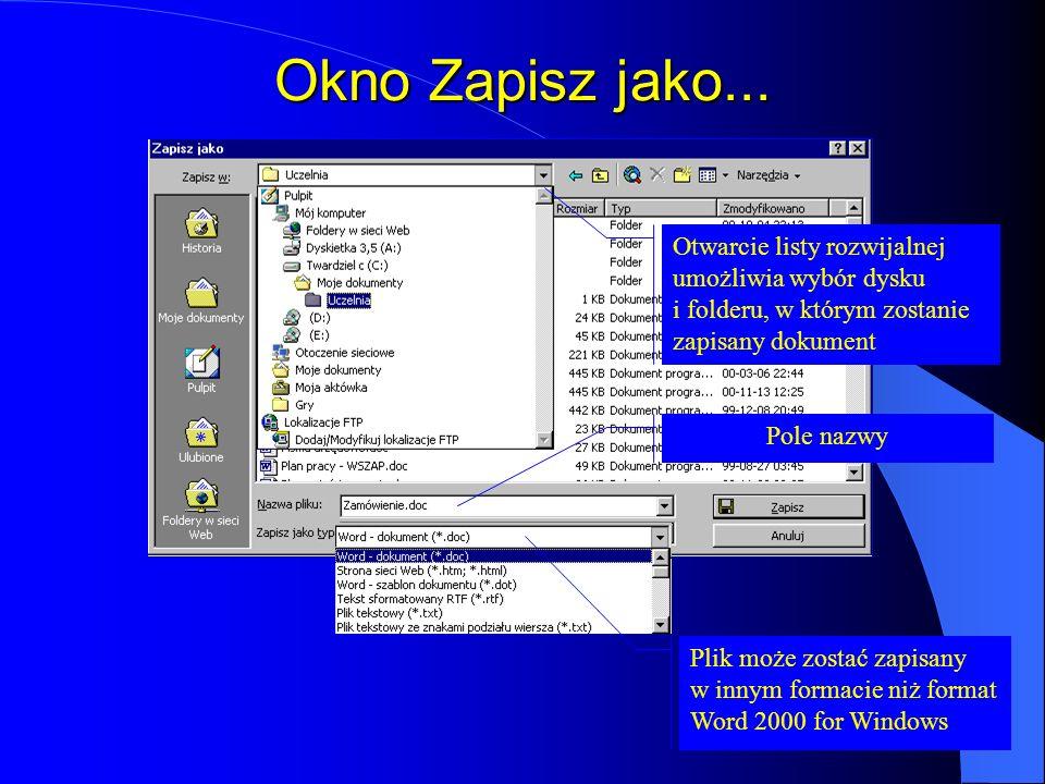 Okno Zapisz jako... Otwarcie listy rozwijalnej umożliwia wybór dysku i folderu, w którym zostanie zapisany dokument.