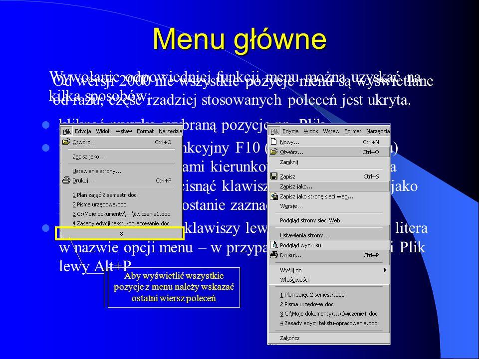 Menu główne Wywołanie odpowiedniej funkcji menu można uzyskać na kilka sposobów: