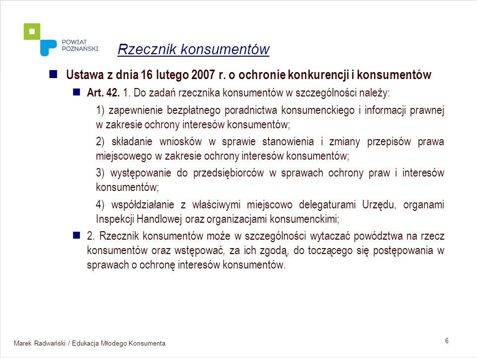 Rzecznik konsumentówUstawa z dnia 16 lutego 2007 r. o ochronie konkurencji i konsumentów.