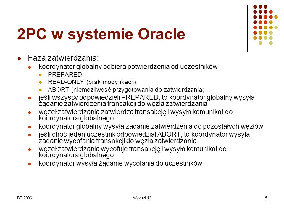 2PC w systemie Oracle Faza zatwierdzania: