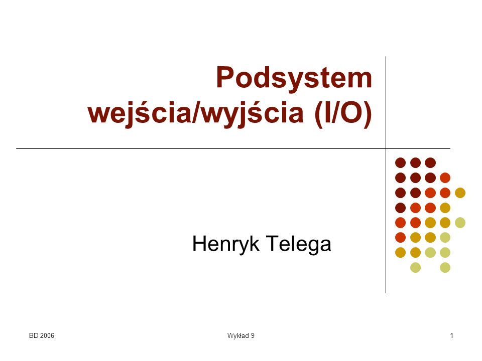 Podsystem wejścia/wyjścia (I/O)