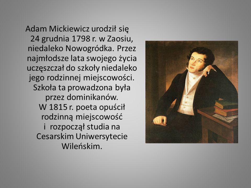 Adam Mickiewicz urodził się 24 grudnia 1798 r