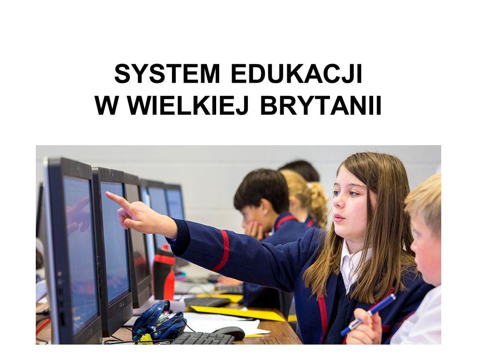 SYSTEM EDUKACJI W WIELKIEJ BRYTANII