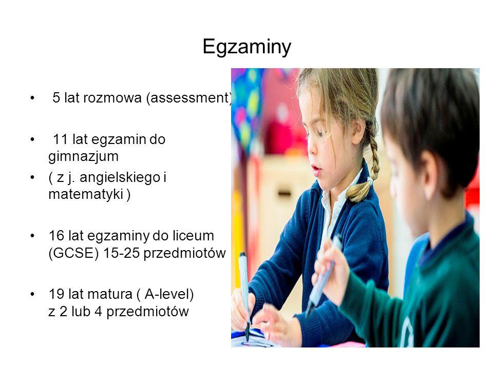 Egzaminy 5 lat rozmowa (assessment) 11 lat egzamin do gimnazjum
