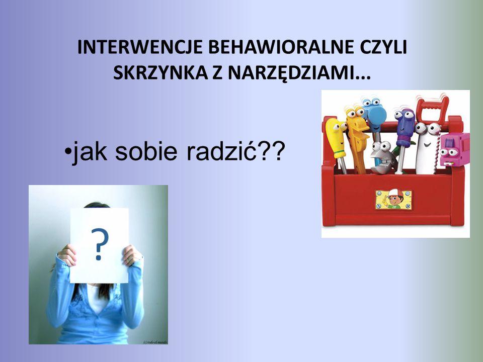 INTERWENCJE BEHAWIORALNE CZYLI SKRZYNKA Z NARZĘDZIAMI...