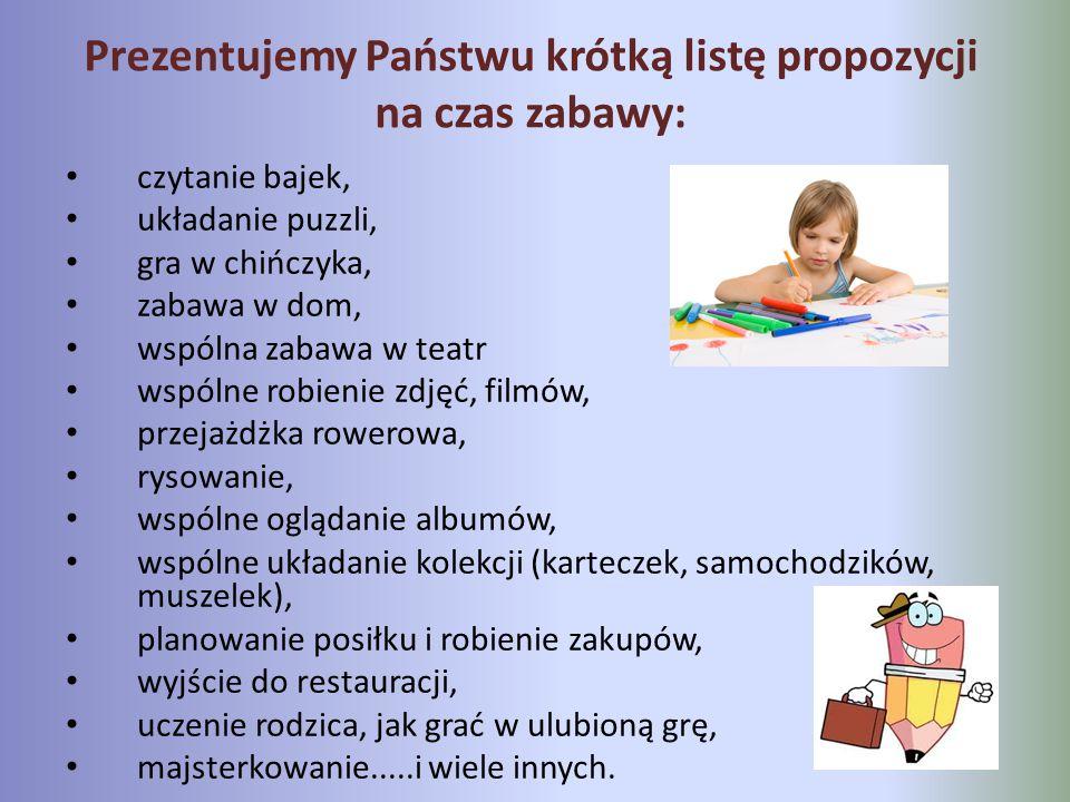 Prezentujemy Państwu krótką listę propozycji na czas zabawy:
