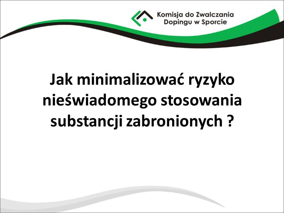 Jak minimalizować ryzyko nieświadomego stosowania substancji zabronionych