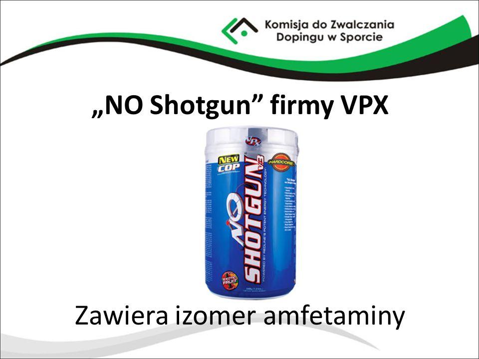 """""""NO Shotgun firmy VPX Zawiera izomer amfetaminy"""