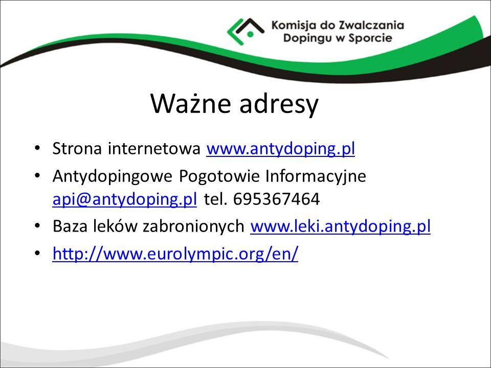 Ważne adresy Strona internetowa www.antydoping.pl