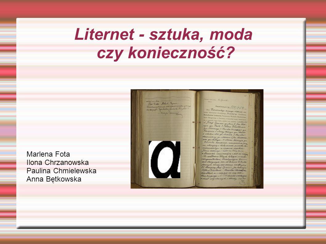 Liternet - sztuka, moda czy konieczność