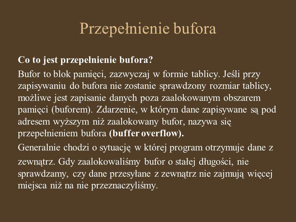 Przepełnienie bufora Co to jest przepełnienie bufora