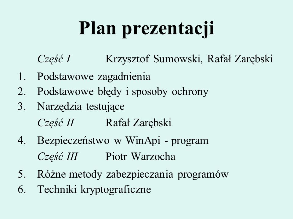 Plan prezentacji Część I Krzysztof Sumowski, Rafał Zarębski