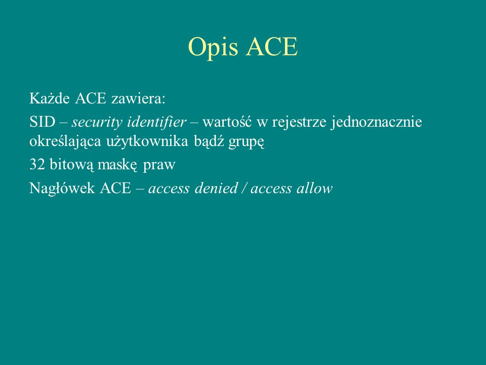 Opis ACE Każde ACE zawiera: