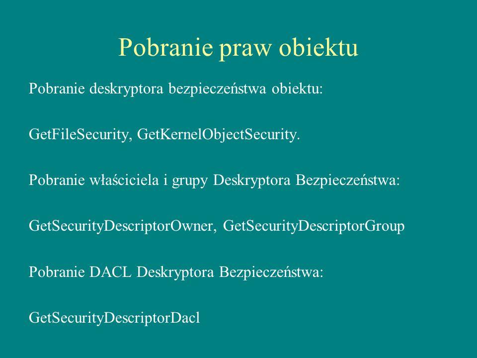 Pobranie praw obiektu Pobranie deskryptora bezpieczeństwa obiektu: